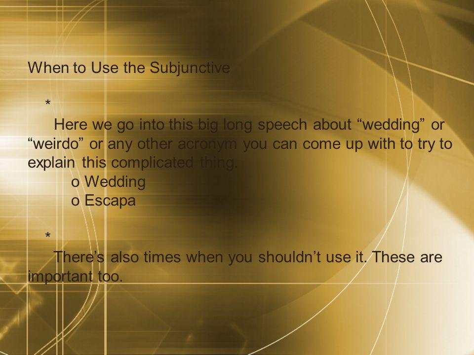 When to Use the Subjunctive