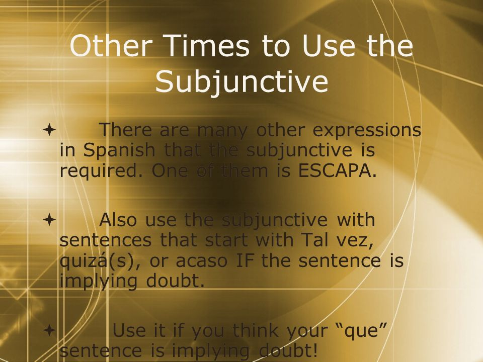 Other Times to Use the Subjunctive