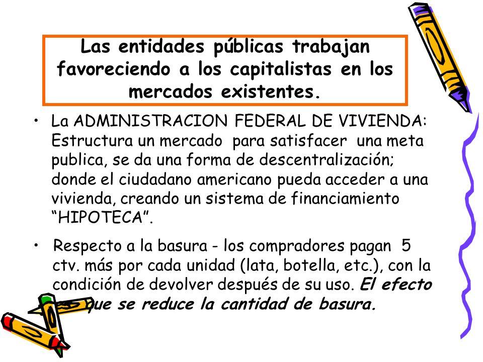 Las entidades públicas trabajan favoreciendo a los capitalistas en los mercados existentes.