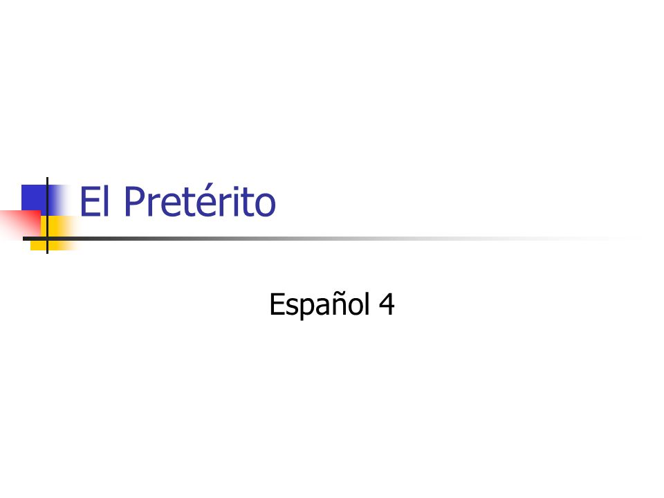 El Pretérito Español 4