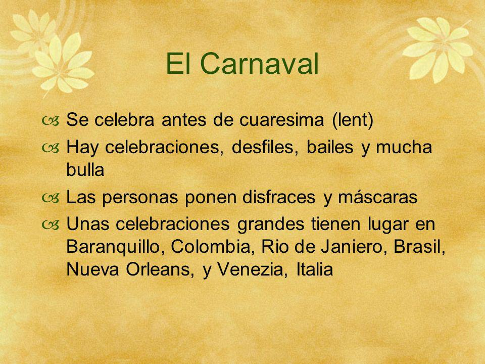 El Carnaval Se celebra antes de cuaresima (lent)