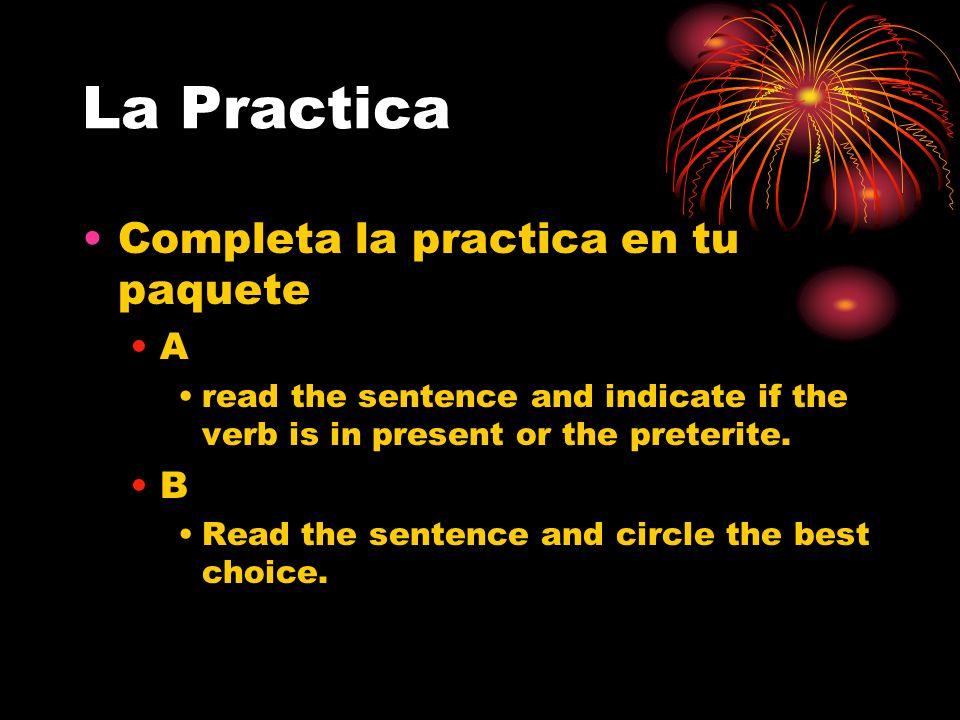 La Practica Completa la practica en tu paquete A B