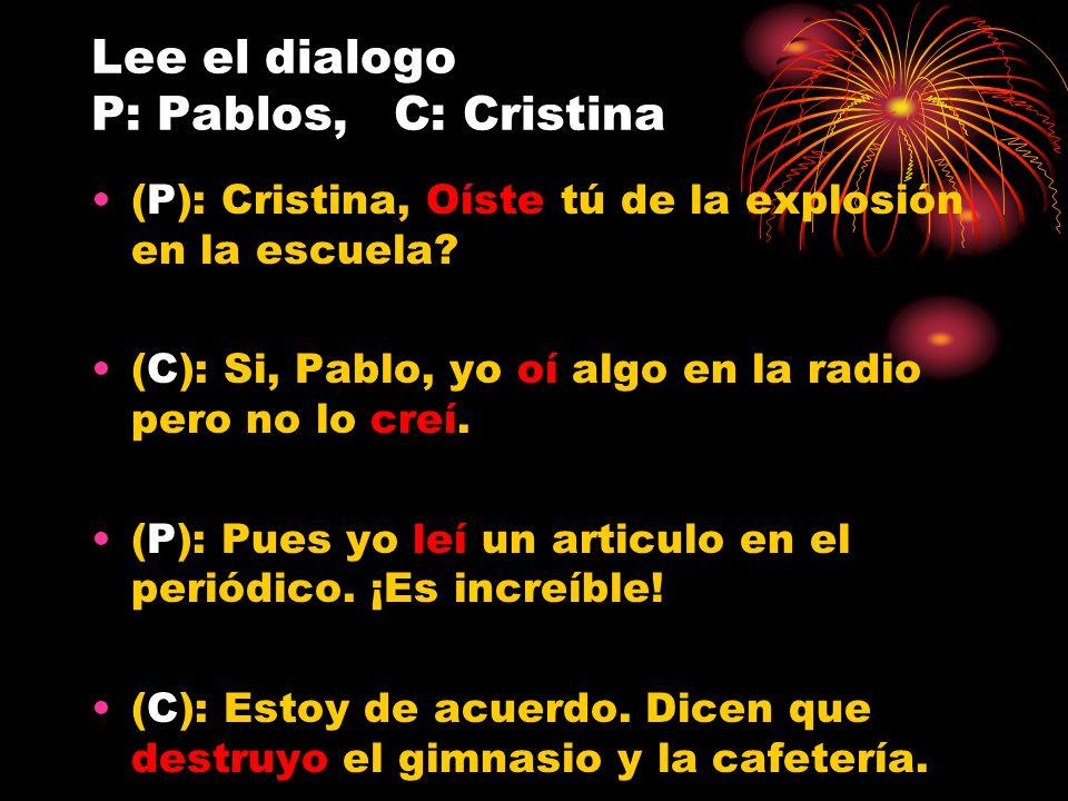 Lee el dialogo P: Pablos, C: Cristina