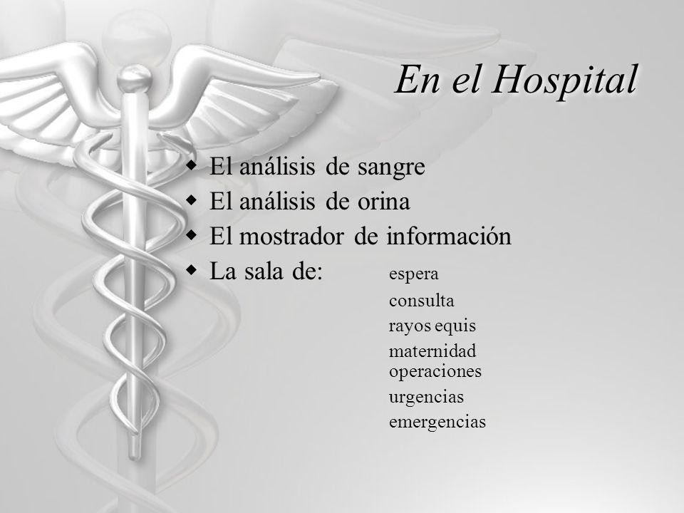 En el Hospital El análisis de sangre El análisis de orina