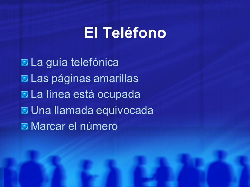 El Teléfono La guía telefónica Las páginas amarillas