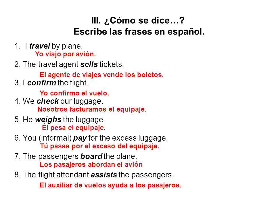 III. ¿Cómo se dice… Escribe las frases en español.
