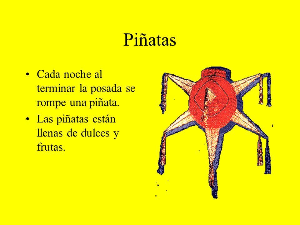 Piñatas Cada noche al terminar la posada se rompe una piñata.