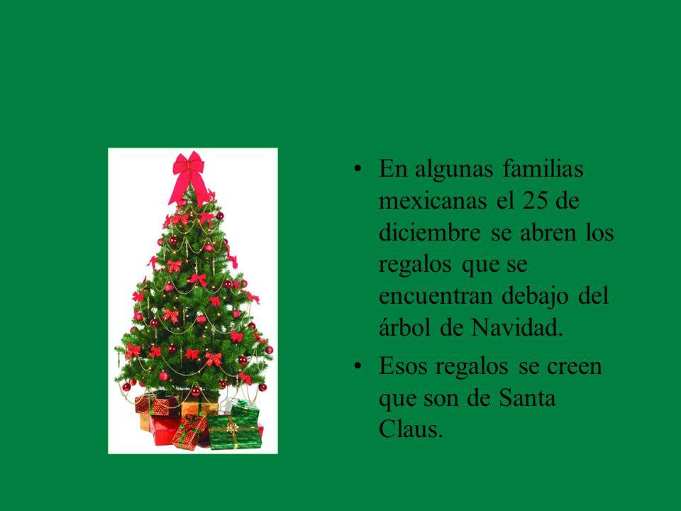 En algunas familias mexicanas el 25 de diciembre se abren los regalos que se encuentran debajo del árbol de Navidad.