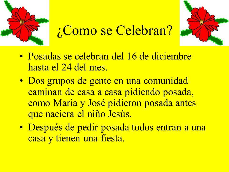 ¿Como se Celebran Posadas se celebran del 16 de diciembre hasta el 24 del mes.