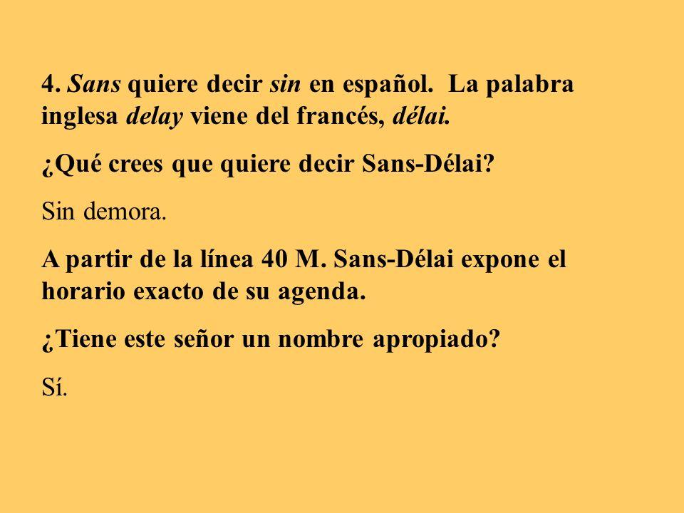 4. Sans quiere decir sin en español
