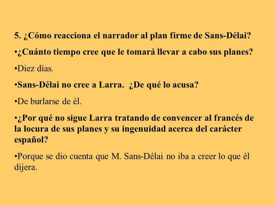 5. ¿Cómo reacciona el narrador al plan firme de Sans-Délai