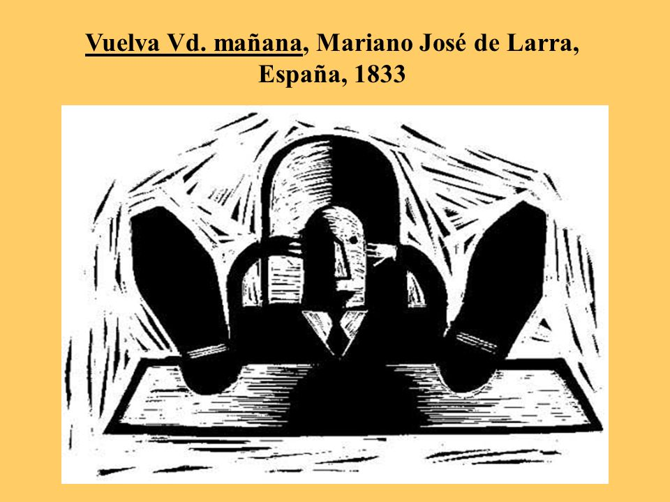 Vuelva Vd. mañana, Mariano José de Larra, España, 1833