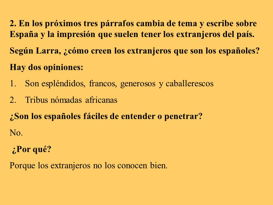 2. En los próximos tres párrafos cambia de tema y escribe sobre España y la impresión que suelen tener los extranjeros del país.