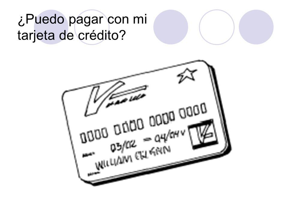 ¿Puedo pagar con mi tarjeta de crédito