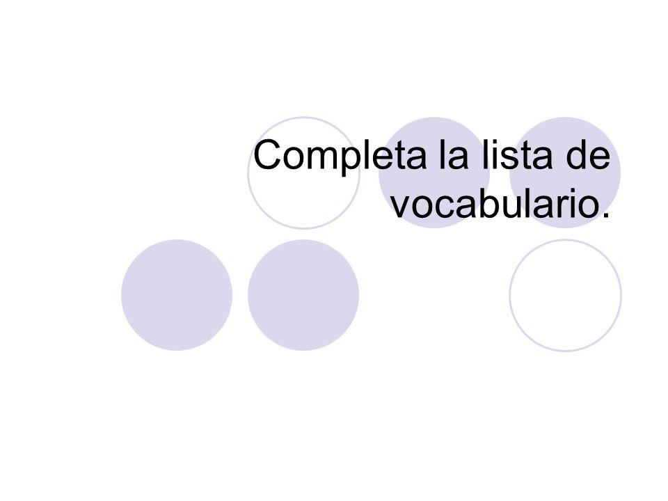 Completa la lista de vocabulario.