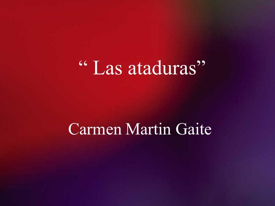 Las ataduras Carmen Martin Gaite