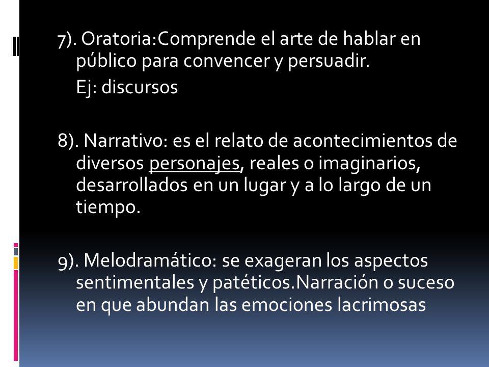 7). Oratoria:Comprende el arte de hablar en público para convencer y persuadir.