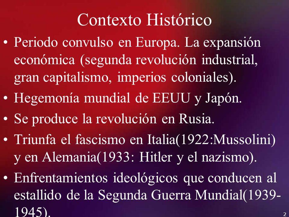 Contexto Histórico Periodo convulso en Europa. La expansión económica (segunda revolución industrial, gran capitalismo, imperios coloniales).
