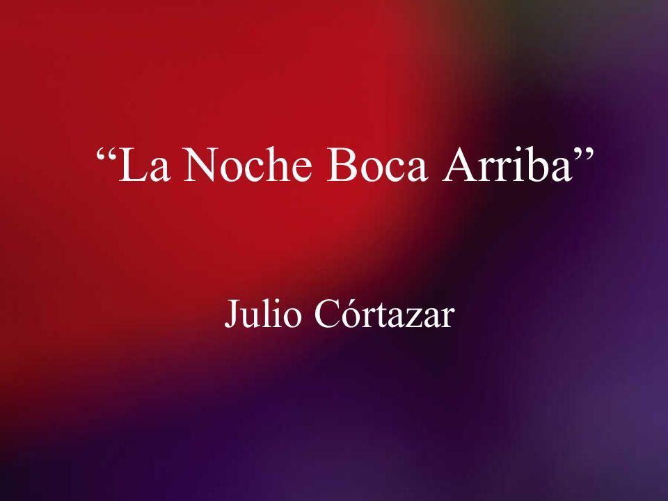 La Noche Boca Arriba Julio Córtazar