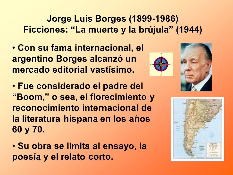 Jorge Luis Borges (1899-1986) Ficciones: La muerte y la brújula (1944)