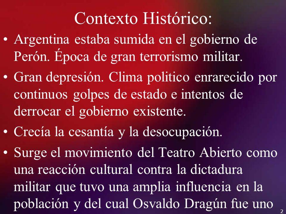 Contexto Histórico: Argentina estaba sumida en el gobierno de Perón. Época de gran terrorismo militar.