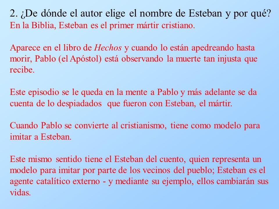 2. ¿De dónde el autor elige el nombre de Esteban y por qué