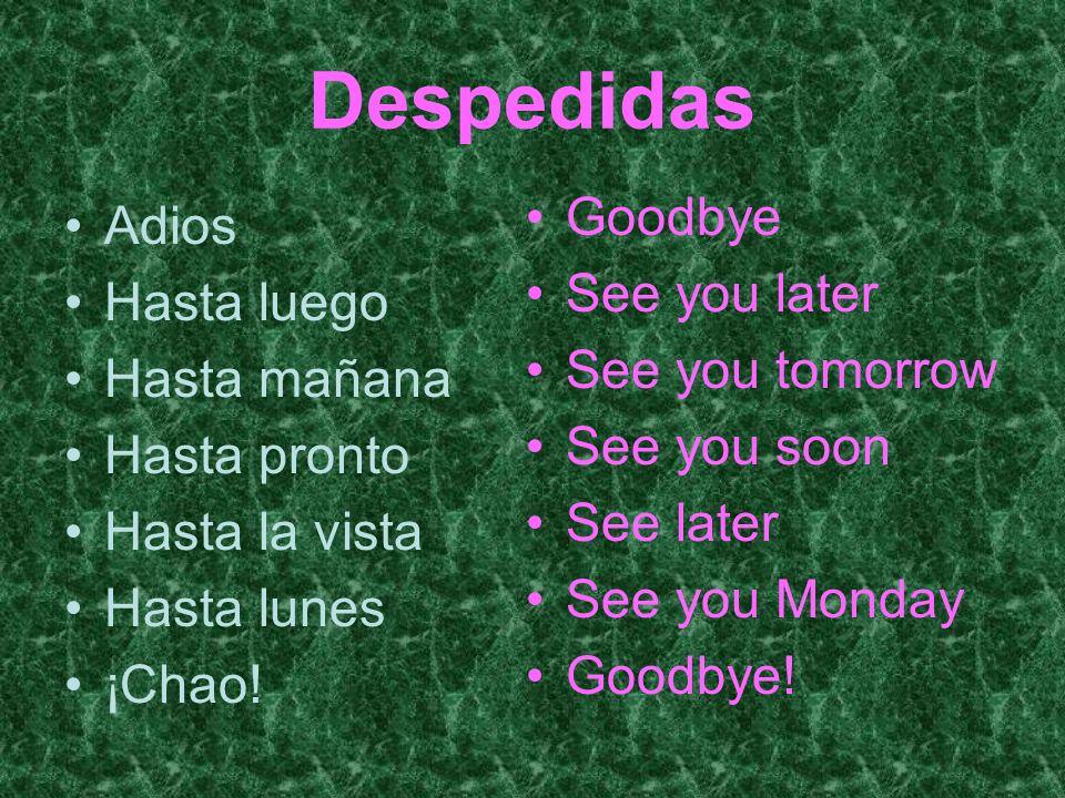 Despedidas Goodbye Adios See you later Hasta luego See you tomorrow