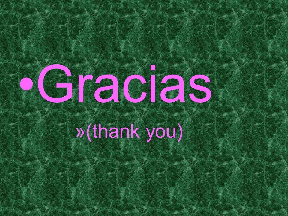 Gracias (thank you)