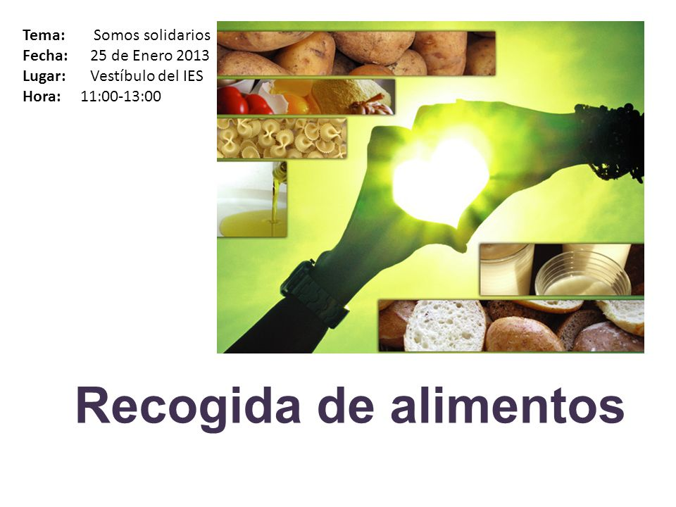 Recogida de alimentos Tema: Somos solidarios Fecha: 25 de Enero 2013