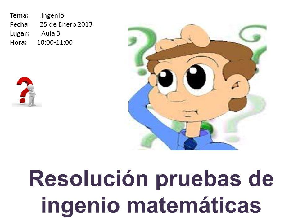 Resolución pruebas de ingenio matemáticas