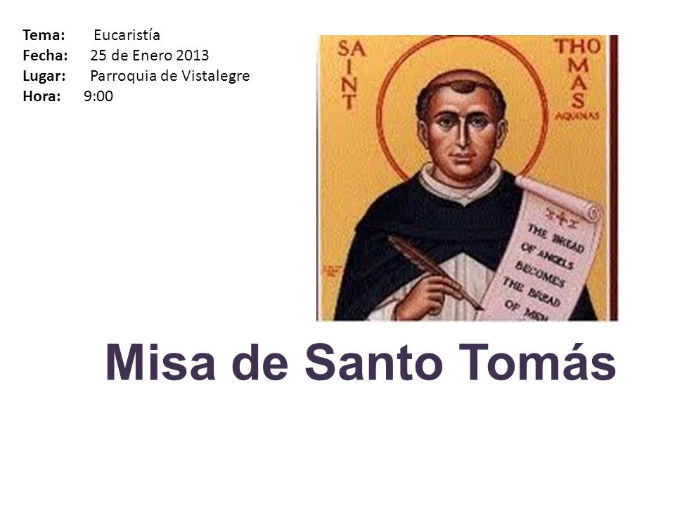 Misa de Santo Tomás Tema: Eucaristía Fecha: 25 de Enero 2013