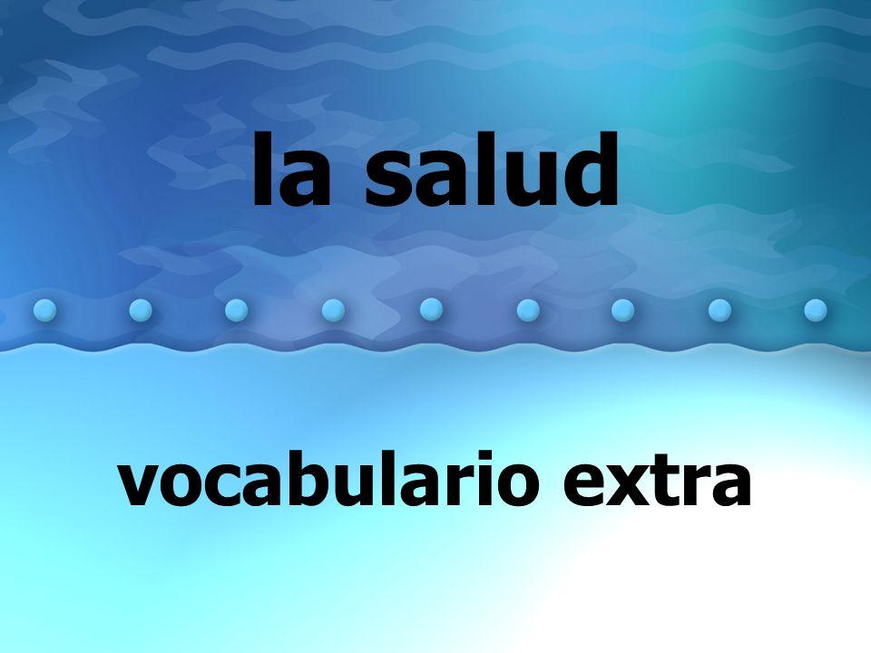 la salud vocabulario extra