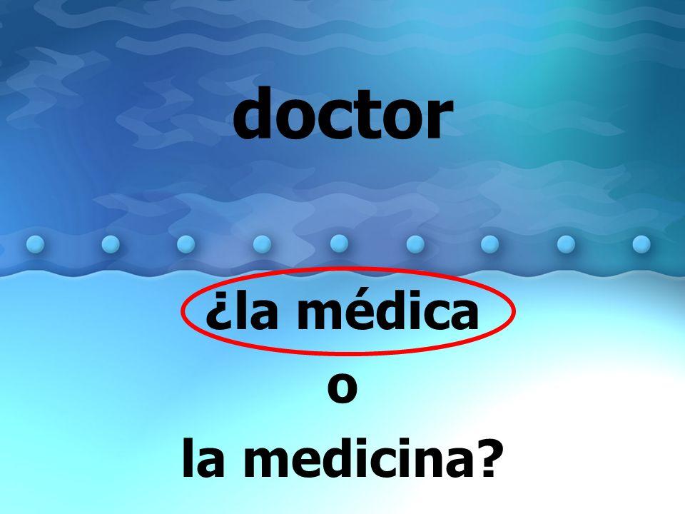 ¿la médica o la medicina