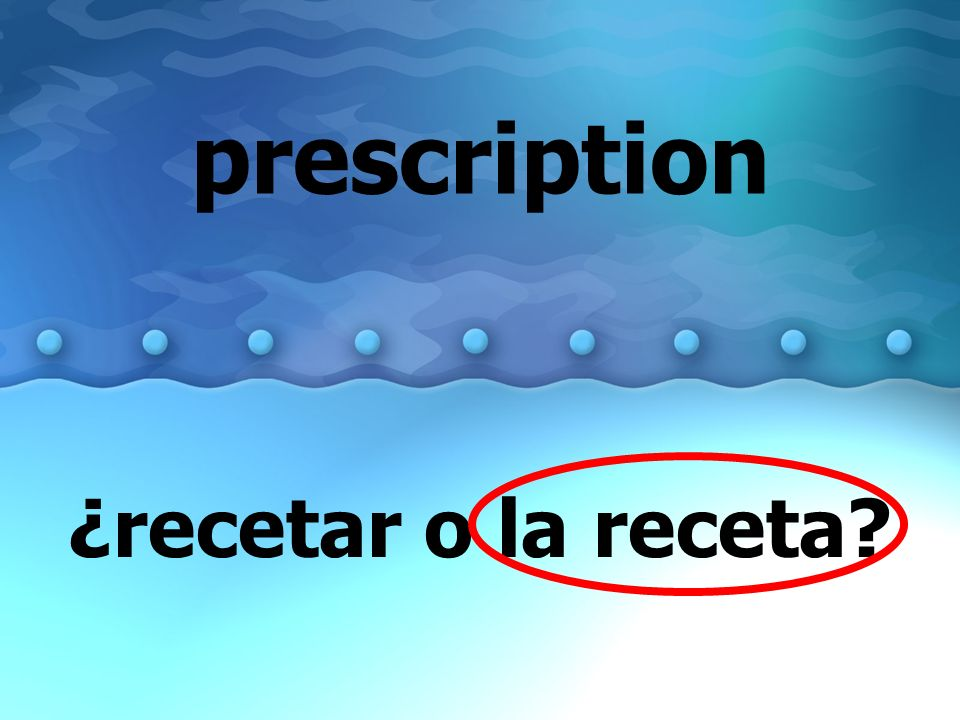 prescription ¿recetar o la receta