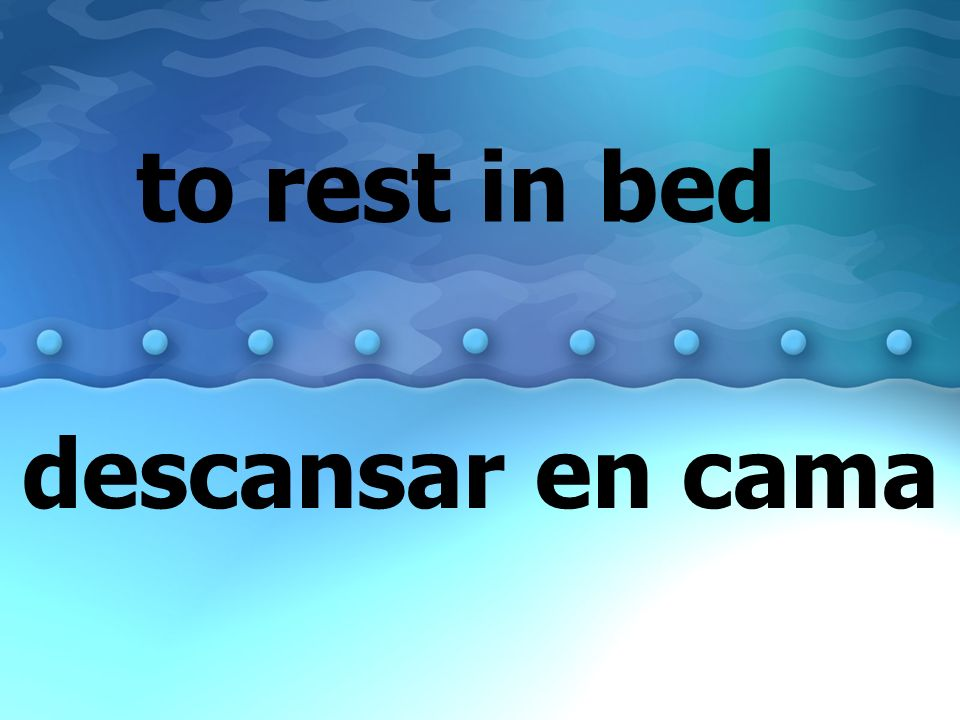 to rest in bed descansar en cama