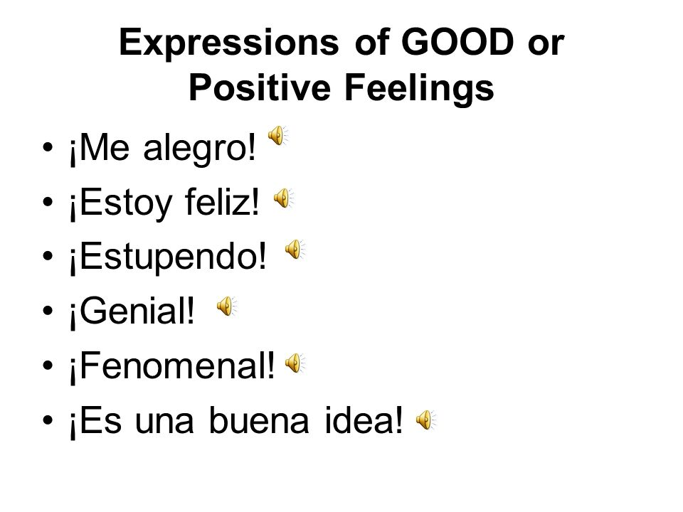 Expressions of GOOD or Positive Feelings