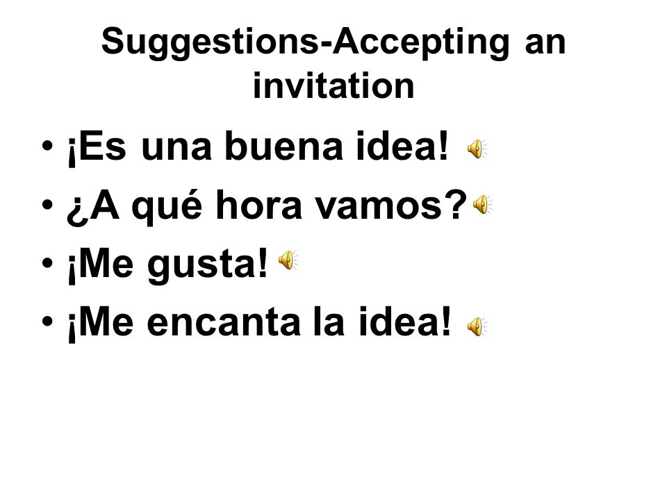 Suggestions-Accepting an invitation