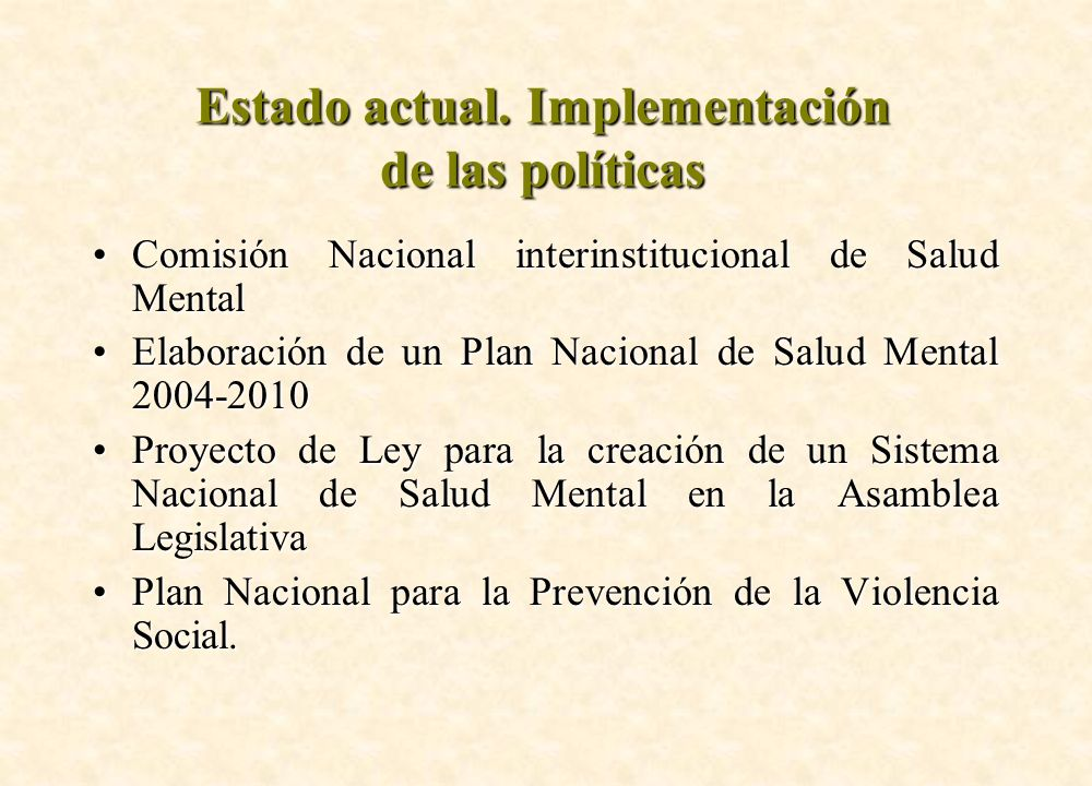 Estado actual. Implementación de las políticas