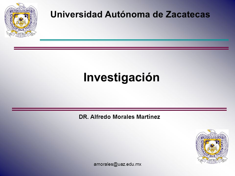 Universidad Autónoma de Zacatecas DR. Alfredo Morales Martínez
