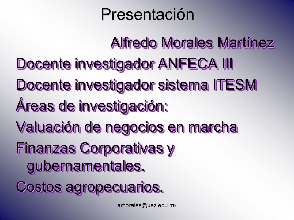 Presentación Alfredo Morales Martínez Docente investigador ANFECA III