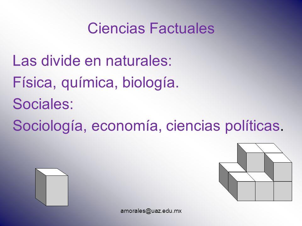 Las divide en naturales: Física, química, biología. Sociales: