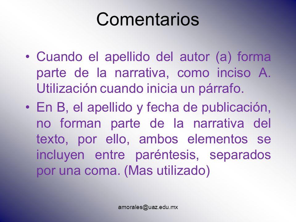 Comentarios Cuando el apellido del autor (a) forma parte de la narrativa, como inciso A. Utilización cuando inicia un párrafo.