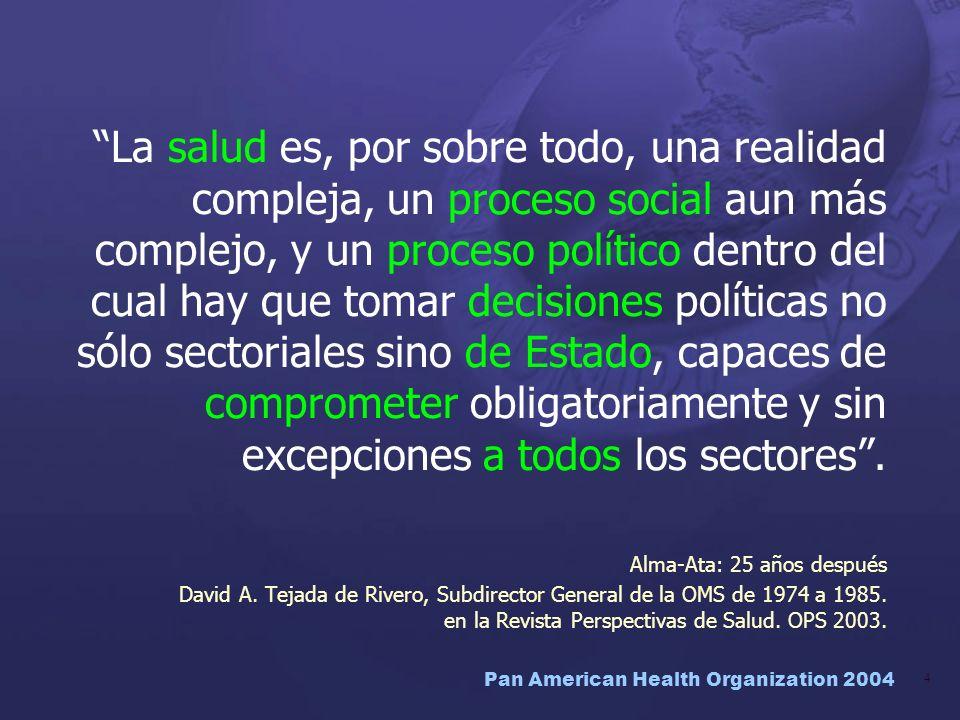 La salud es, por sobre todo, una realidad compleja, un proceso social aun más complejo, y un proceso político dentro del cual hay que tomar decisiones políticas no sólo sectoriales sino de Estado, capaces de comprometer obligatoriamente y sin excepciones a todos los sectores .