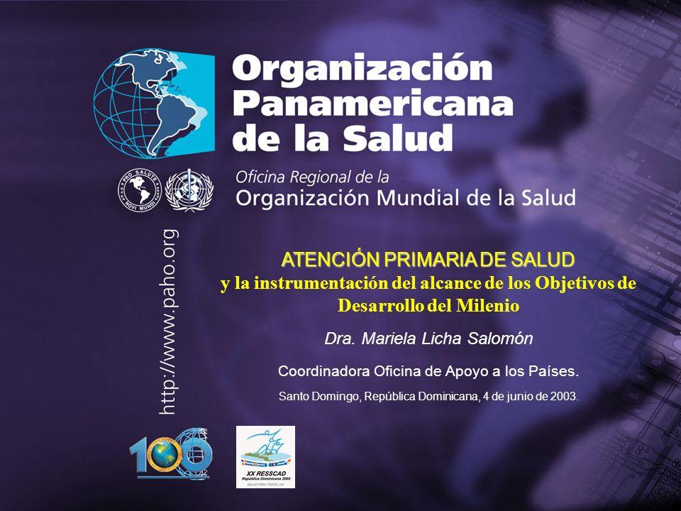 . . ATENCIÓN PRIMARIA DE SALUD y la instrumentación del alcance de los Objetivos de Desarrollo del Milenio.