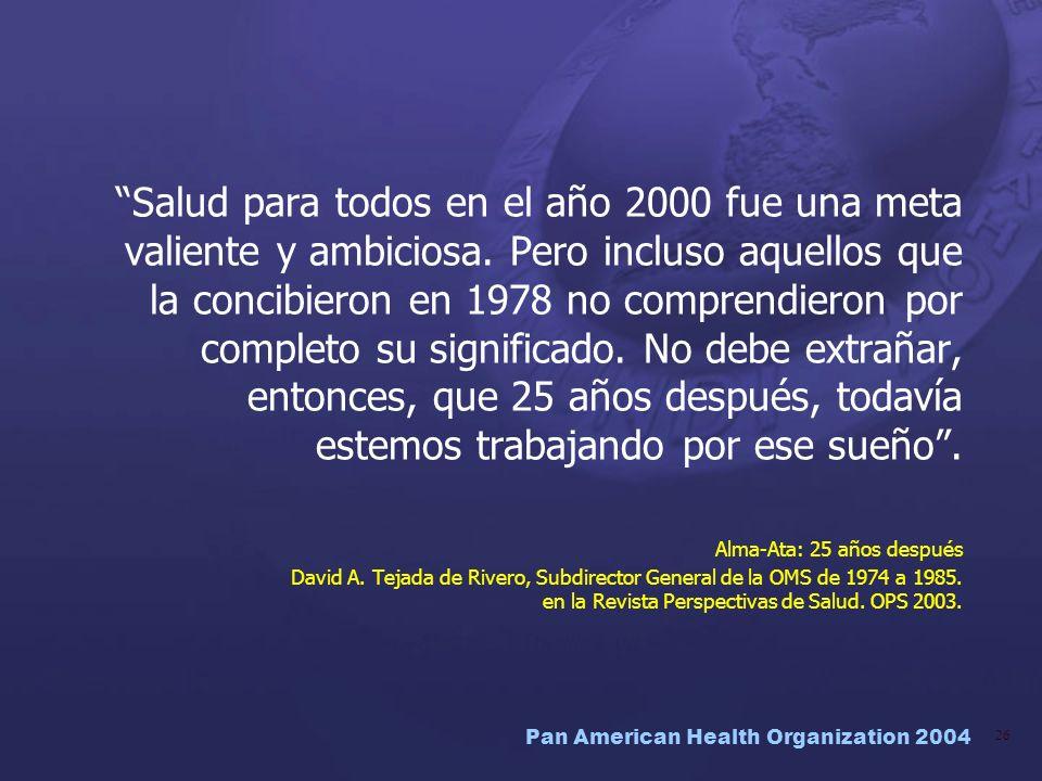 Salud para todos en el año 2000 fue una meta valiente y ambiciosa