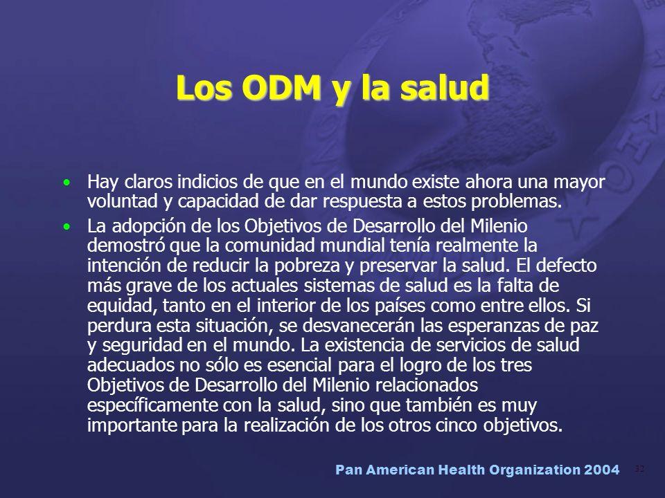 Los ODM y la salud Hay claros indicios de que en el mundo existe ahora una mayor voluntad y capacidad de dar respuesta a estos problemas.