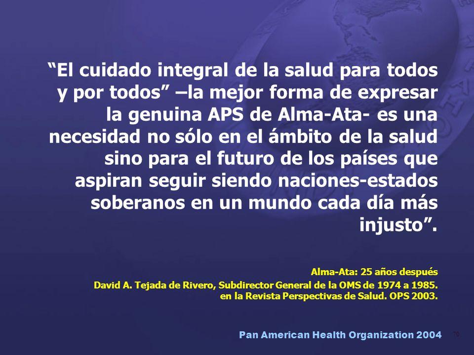 El cuidado integral de la salud para todos y por todos –la mejor forma de expresar la genuina APS de Alma-Ata- es una necesidad no sólo en el ámbito de la salud sino para el futuro de los países que aspiran seguir siendo naciones-estados soberanos en un mundo cada día más injusto .