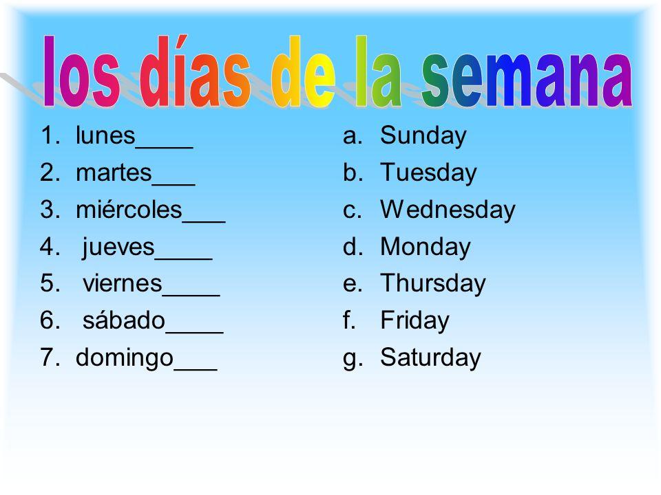 los días de la semana 1. lunes____ 2. martes___ 3. miércoles___