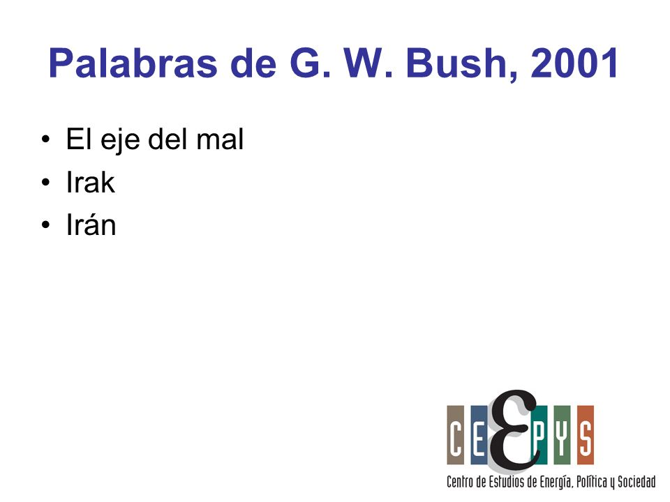 Palabras de G. W. Bush, 2001 El eje del mal Irak Irán