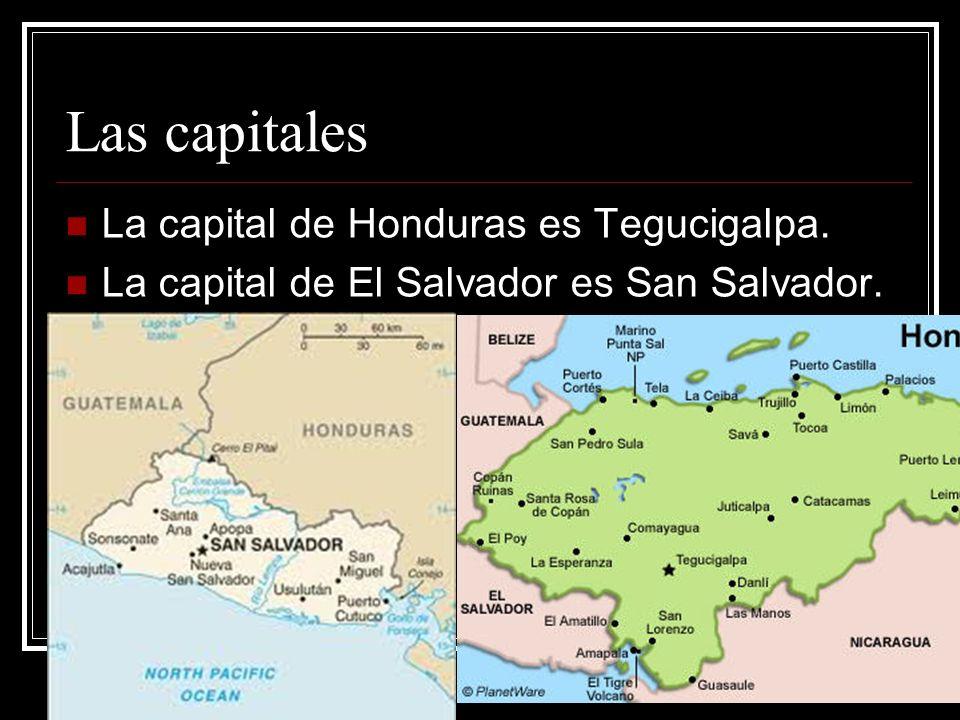 Las capitales La capital de Honduras es Tegucigalpa.